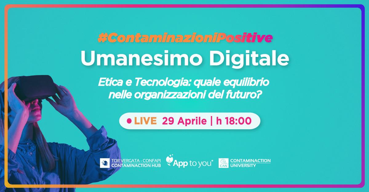 #ContaminazioniPositive Umanesimo Digitale live 29 aprile dalle ore 18